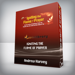 Andrew Harvey – Igniting the Flame of Prayer