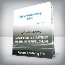 Apparel Academy PRO – Most Powerful Strategies For Selling Apparel Online