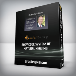 Bradley Nelson – Body Code System of Natural Healing