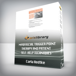 Carla Hedtke – Myofascial Trigger Point Therapy and Patient Self-Help Techniques
