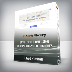 Chad Kimball – Easy Local Cash Using Advanced GMB Techniques