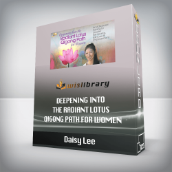 Daisy Lee – Deepening into the Radiant Lotus Qigong Path for Women