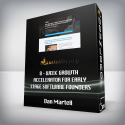 Dan Martell – 8 – Week Growth Accelerator for Early – Stage Software Founders