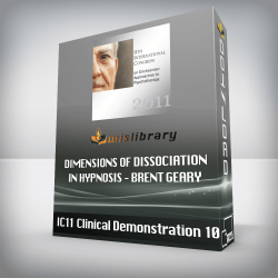 IC11 Clinical Demonstration 10 – Dimensions of Dissociation in Hypnosis – Brent Geary