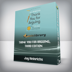 Jay Heinrichs – Thank You for Arguing, Third Edition