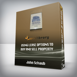 John Schaub – Using Lease Options to Buy and Sell Property
