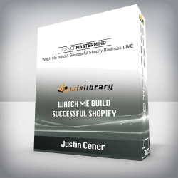 Justin Cener – Watch Me Build Successful Shopify