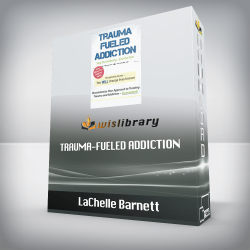 LaChelle Barnett – Trauma-Fueled Addiction – Stop the Suffering – End the Pain