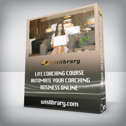 Life Coaching Course Automate Your Coaching Business Online