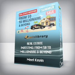 Meet Kevin – Real Estate Investing: From $0 to Millionaire & Beyond