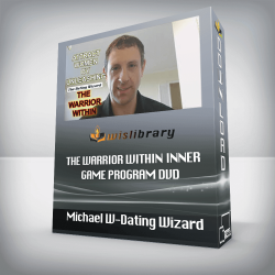 Michael W-Dating Wizard- The Warrior Within Inner Game Program DVD