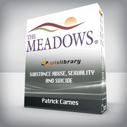 Patrick Carnes – Substance Abuse, Sexuality, and Suicide – The Three Canaries in the Cage
