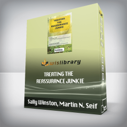 Sally Winston, Martin N. Seif – Treating the Reassurance Junkie