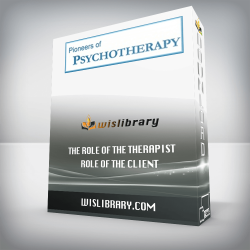 The Role of the Therapist-Role of the Client – Carl Rogers, Virginia Satir, Rollo May, Thomas Szasz