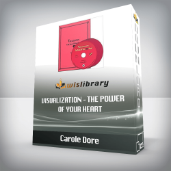 Carole Dore – Visualization – The Power of Your Heart