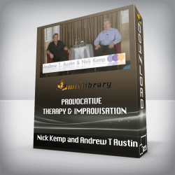 Nick Kemp and Andrew T Austin – Provocative Therapy & Improvisation