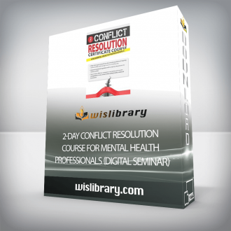 2-Day Conflict Resolution Course for Mental Health Professionals (Digital Seminar)