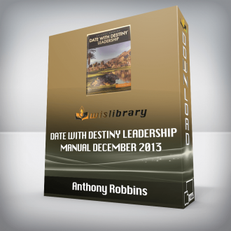 Anthony Robbins – Date With Destiny Leadership Manual December 2013