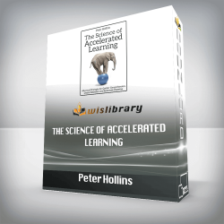 Peter Hollins – The Science of Accelerated Learning: Advanced Strategies for Quicker Comprehension, Greater Retention, and Systematic Expertise