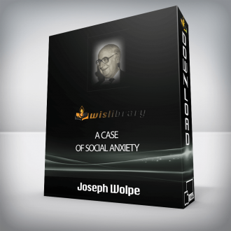 A Case of Social Anxiety – Joseph Wolpe