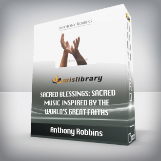 Anthony Robbins – Sacred Blessings: Sacred Music Inspired by the World's Great Faiths