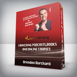 Brendon Burchard – Launching Podcasts,Books and online courses
