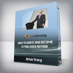 Brian Tracy – How To Write And Become A Published Author