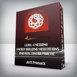 Jeff Primack – Level-4 Neigong – Energy Building Meditations and Real Tantra Practic