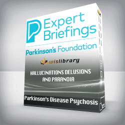 Parkinson's Disease Psychosis – Hallucinations Delusions and Paranoia