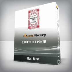 Dan Rust – Workplace Poker Are You Playing the Game, or Just Getting Played