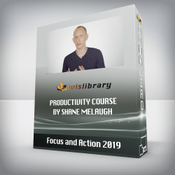 Focus and Action 2019 – Productivity course by Shane Melaugh