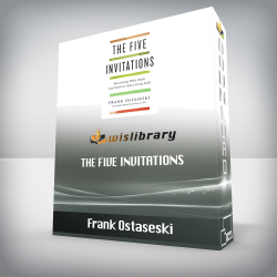 Frank Ostaseski – The Five Invitations: Discovering What Death Can Teach Us About Living Fully