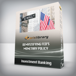 Investment Banking – Demystifying Fed's Monetary Policy