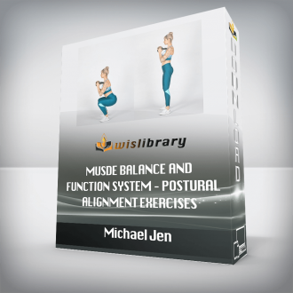 Michael Jen – Musde Balance and Function System – Postural Alignment Exercises
