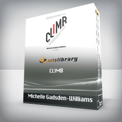 Michelle Gadsden-Williams – Climb: Taking Every Step with Conviction, Courage, and Calculated Risk to Achieve a Thriving Career and a Successful Life