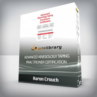 Aaron Crouch – Advanced Kinesiology Taping Practitioner Certification