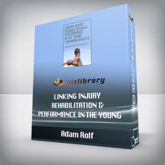 Adam Rolf – Linking Injury Rehabilitation & Performance in the Young Throwing Athlete