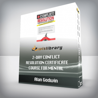 Alan Godwin – 2-Day Conflict Resolution Certificate Course for Mental Health Professionals