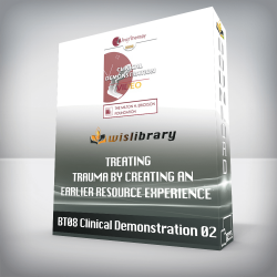 BT08 Clinical Demonstration 02 – Treating Trauma by Creating an Earlier Resource Experience – Steve Andreas, MA
