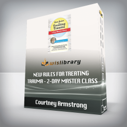 Courtney Armstrong – New Rules for Treating Trauma – 2-Day Master Class