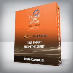 Dave Carvajal – Hire Smart from the Start: The Entrepreneur's Guide to Finding, Catching, and Keeping the Best Talent for Your Company