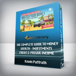 Kevin Paffrath – The Complete Guide to Money – Wealth – Investments – Credit & Passive Income