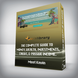 Meet Kevin – The Complete Guide to Money, Wealth, Investments, Credit, & Passive Income.
