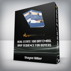 Shayne Hillier – Real Estate 180 Day Email Drip Sequence For Buyers