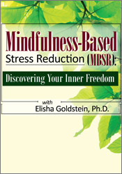 Elisha Goldstein - Mindfulness-Based Stress Reduction (MBSR) - Discovering Your Inner Freedom with Elisha Goldstein, Ph.D.