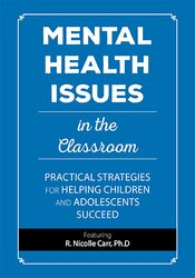 Jay Berk - Mental Health Issues in the Classroom - Practical Strategies for Helping Children and Adolescents Succeed
