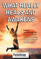 Jack Kornfield - What Really Heals and Awakens
