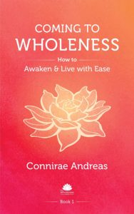 Connirae Andreas - Coming to Wholeness - How to Awaken & Live with Ease