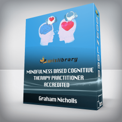 Graham Nicholls - Mindfulness Based Cognitive Therapy Practitioner Accredited Audio Version