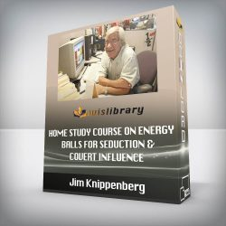 Jim Knippenberg - Home Study Course on Energy Balls For Seduction & Covert Influence Jim Knippenberg